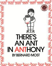 THERE'S AN ANT IN ANTHONY by Bernard Most