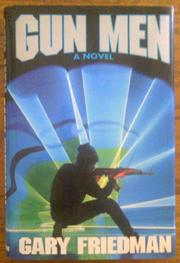 GUN MEN by Gary Friedman