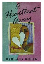 A HEARTBEAT AWAY by Barbara Rogan