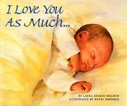I LOVE YOU AS MUCH... by Laura Krauss Melmed