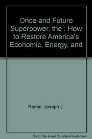 THE ONCE AND FUTURE SUPERPOWER by Joseph J. Romm