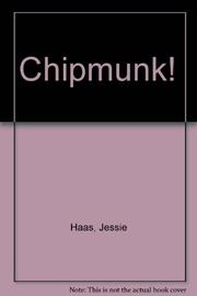 CHIPMUNK! by Jessie Haas