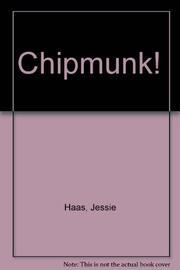 CHIPMUNK! by Jessie Haas