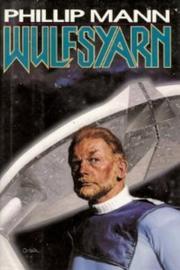 WULFSYARN by Phillip Mann