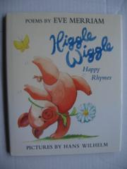 HIGGLE WIGGLE by Eve Merriam
