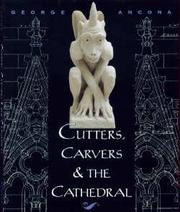 CUTTERS, CARVERS AND THE CATHEDRAL by George Ancona