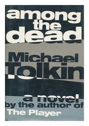 AMONG THE DEAD by Michael Tolkin