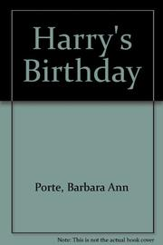 HARRY'S BIRTHDAY by Barbara Ann Porte