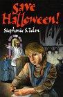 SAVE HALLOWEEN! by Stephanie S. Tolan