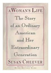 A WOMAN'S LIFE by Susan Cheever