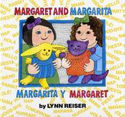 MARGARET AND MARGARITA/MARGARITA Y MARGARET by Lynn Reiser