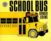 SCHOOL BUS by Donald  Crews
