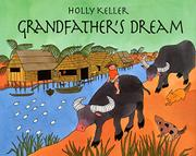 GRANDFATHER'S DREAM by Holly Keller