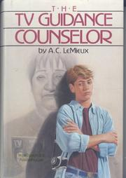 THE TV GUIDANCE COUNSELOR by A.C. LeMieux