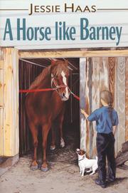 A HORSE LIKE BARNEY by Jessie Haas