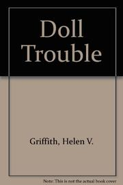 DOLL TROUBLE by Helen V. Griffith