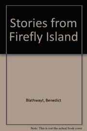 STORIES FROM FIREFLY ISLAND by Benedict Blathwayt