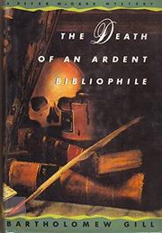 DEATH OF AN ARDENT BIBLIOPHILE by Bartholomew Gill