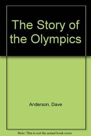 THE STORY OF THE OLYMPICS by Dave Anderson
