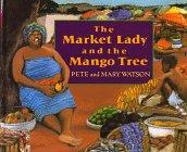 THE MARKET LADY AND THE MANGO TREE by Pete Watson