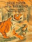 BRER TIGER AND THE BIG WIND by William J. Faulkner