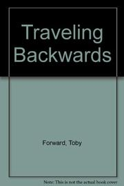 TRAVELING BACKWARD by Toby Forward