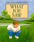 WHAT JOE SAW by Anna Grossnickle Hines