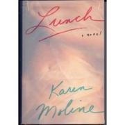 LUNCH by Karen Moline