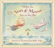 WHY THE SUN AND MOON LIVE IN THE SKY by Niki Daly