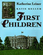 FIRST CHILDREN by Katherine Leiner