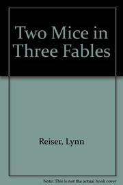 TWO MICE IN THREE FABLES by Lynn Reiser