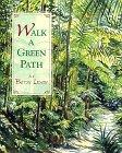 WALK A GREEN PATH by Betsy  Lewin