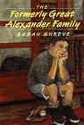 THE FORMERLY GREAT ALEXANDER FAMILY by Susan Shreve