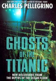 GHOSTS OF THE TITANIC by Charles Pellegrino