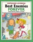 BEST ENEMIES FOREVER by Kathleen Leverich