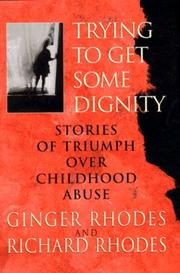 TRYING TO GET SOME DIGNITY by Ginger Rhodes
