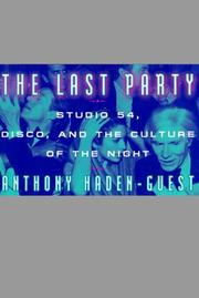 THE LAST PARTY by Anthony Haden-Guest