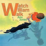 WATCH WILLIAM WALK by Ann Jonas