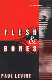 FLESH AND BONES by Paul Levine