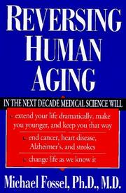 REVERSING HUMAN AGING by Michael Fossel