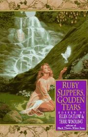 RUBY SLIPPERS, GOLDEN TEARS by Ellen Datlow