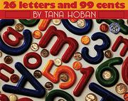 26 LETTERS AND 99 CENTS (MULBERRY BOOKS) by Tana Hoban
