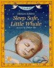 SLEEP SAFE, LITTLE WHALE by Miriam Schlein