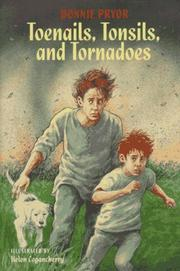 TOENAILS, TONSILS, AND TORNADOES by Bonnie Pryor
