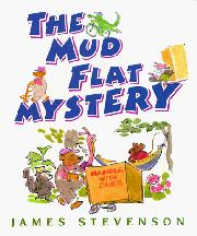 THE MUD FLAT MYSTERY by James Stevenson