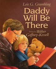 DADDY WILL BE THERE by Lois G. Grambling