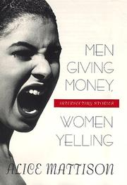 MEN GIVING MONEY, WOMEN YELLING by Alice Mattison