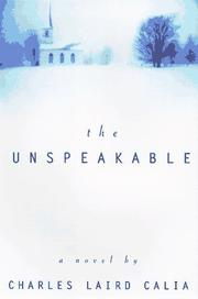THE UNSPEAKABLE by Charles Laird Calia