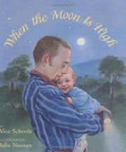 WHEN THE MOON IS HIGH by Alice Schertle