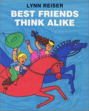 BEST FRIENDS THINK ALIKE by Lynn Reiser